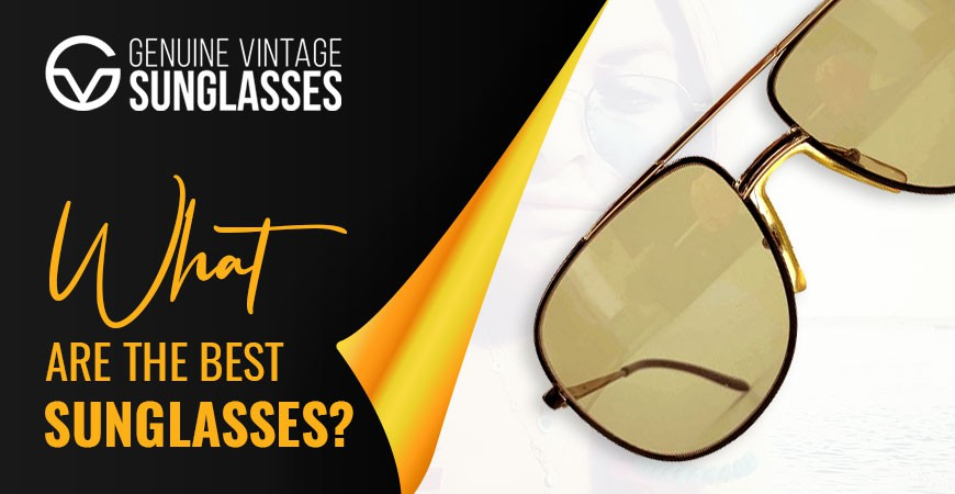What are the Best Sunglasses?